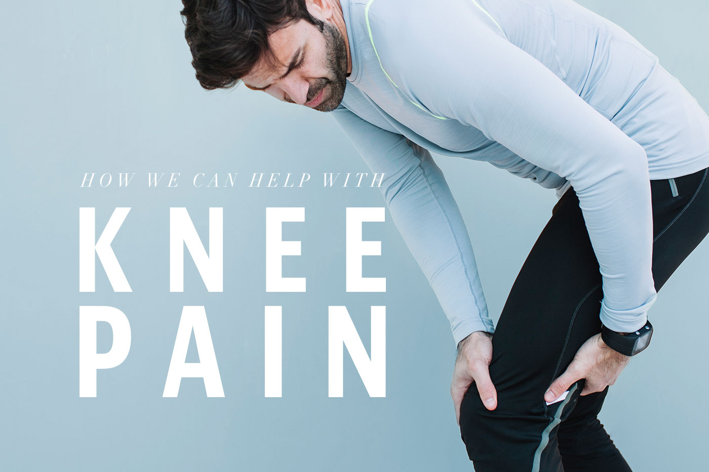 How We Can Help with Chronic Knee Pain