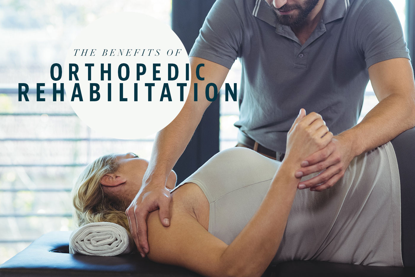 The Benefits of Orthopedic Rehabilitation